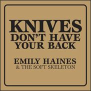 "Emily Haines & the Soft Skeleton: ""Knives Don't Have Your Back"""