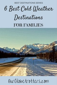 Our favourite family travel bloggers tell us their best cold weather destinations to make the most of wintry weather! | http://OurGlobetrotters.com