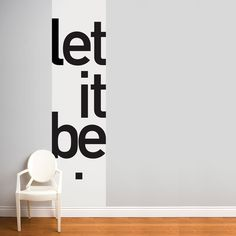 Current trend in wallpaper....a single statement sheet. 'Let It Be!'