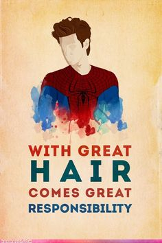 Spiderman and hair.