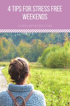 4 Tips for Stress Free Weekends