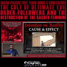 Mark Passio, Free Your Mind 3 Conference | The Cult of Ultimate Evil, Order-Followers & The Destruction of the Sacred Feminine | Stillness in the Storm