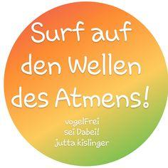 vogelFrei sei Dabei! jutta kislinger Calm, Artwork, Surfing, Waves, Work Of Art, Auguste Rodin Artwork, Artworks, Illustrators