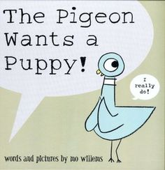 little illuminations: The Pigeon Wants A Puppy!