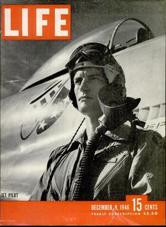 1946 Life Magazine Cover Jet Pilot Published December 1946 Measures 10 x 14 inches Good Condition (some small tears and creases on edges) Has been stored with cardstock and plastic sleeve. Life Magazine, Life Cover, Vintage Magazines, Vintage Ads, Vintage Advertisements, Vintage Photos, Military History, First Photo, Historical Photos