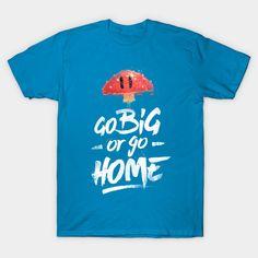Go Big T-Shirt - Super Mario Bros T-Shirt is $14 today at TeePublic!
