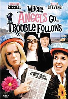 Where Angels Go...Trouble Follows This is the movie that my dad heard the name Devon in, hence my name