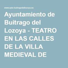 Ayuntamiento de Buitrago del Lozoya - TEATRO EN LAS CALLES DE LA VILLA MEDIEVAL DE BUITRAGO DEL LOZOYA - Ayuntamiento de Buitrago del Lozoya