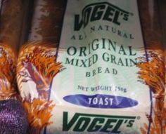 Vogel's bread, oh yeah.
