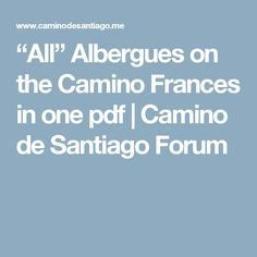 """All"" Albergues on the Camino Frances in one pdf 