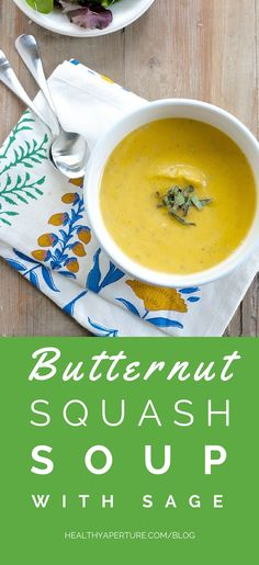 This Butternut Squash Soup with Sage is an easy seasonal recipe with a unique flavor from fresh herbs.