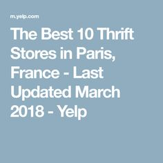 The Best 10 Thrift Stores in Paris, France - Last Updated March 2018 - Yelp