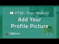 VT20 - Add Your Profile Picture to your website | Edify Hub