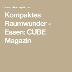 Kompaktes Raumwunder - Essen: CUBE Magazin