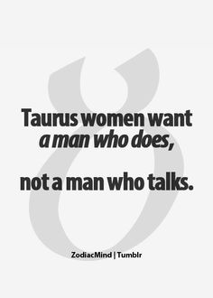 Zodiac Mind - Taurus women want a man who DOES, not a man who talks! Astrology Taurus, Zodiac Signs Taurus, Zodiac Mind, My Zodiac Sign, Zodiac Facts, Astrology Signs, Sun In Taurus, Taurus Woman, Taurus And Gemini