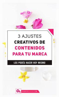 3 Ajustes Creativos de Contenidos que Podés Hacer en Este Preciso Momento