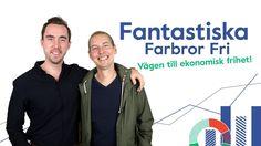 Fantastiska Farbror Fri - Vägen till ekonomisk frihet - YouTube