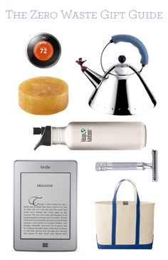 Nest / Alessi Kettle / Saabon Soap / Klean Kanteen / Kindle / Safety Razor / L. Bean Tote On our path to Zero Waste , we've fo. Reduce Waste, Zero Waste, 5 Rs, Waste Reduction, Green Gifts, Sustainable Living, Natural Living, Gift Guide, Simple Living
