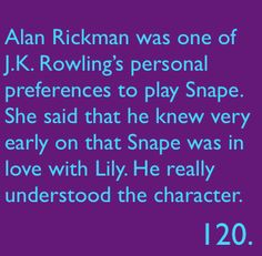 Harry Potter Fact 120. More reasons to love Alan Rickman.