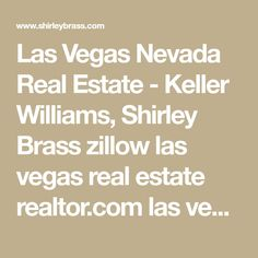Las Vegas Nevada Real Estate - Keller Williams, Shirley Brass zillow las vegas real estate realtor.com las vegas fine homes