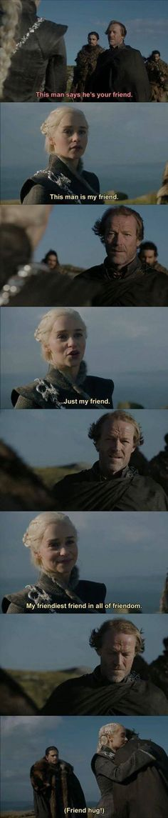 Ser Jorah  my friendiest friend in all of friendom Game of Thrones.
