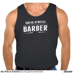 My Wife Is A Barber Tank Tops Tank Tops