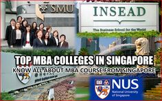 List of Top MBA Colleges in Singapore prior to applying, candidates must check all the pre-requisites. This MBAUniverse.com article gives you a complete overview of top MBA colleges in the Singapore