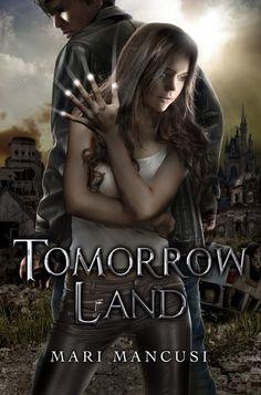 Tomorrow Land by Mari Mancusi - Published March 8th 2012 by NLA Digital