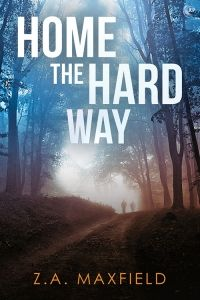 Home the Hard Way, by Z.A. Maxfield