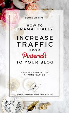 How to Dramatically Increase Pinterest Traffic to Your Blog in 5 Simple Steps