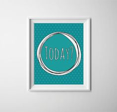 Motivational words. Today Teal polka dots with by PrintsOfHeart, £4.50