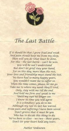 A pet's last battle wish. Tio Jesse, Pet Loss Grief, Dog Poems, Poems About Dogs, Quotes About Dogs Passing, Just In Case, Just For You, Grief Poems, Funeral Poems