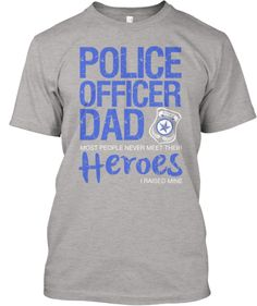 I am a Police Dad   Proud of It!