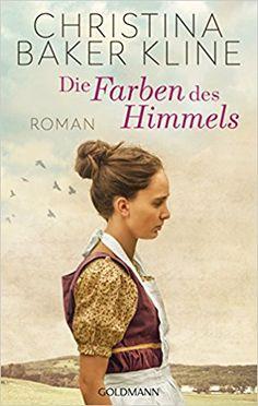 Die Farben des Himmels: Roman: Amazon.de: Christina Baker Kline, Anne Fröhlich: Bücher