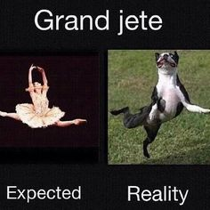 Grand jete expectation versus reality