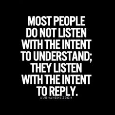 Sad but true.  We all have done it.  Slow down and try to listen.  I will try to really listen more!