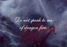 I have faced the great serpents of the north.