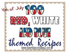 It's Written on the Wall: (4th of July) 100 Red White and Blue Recipes