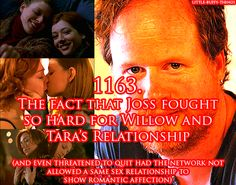 Joss's fight for Willow and Tara's relationship.joss is awesome!!!!:D