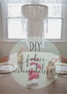DIY Fabric Chandelier. Would be lovely in antique lace for a teen girls room