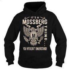 Its a MOSSBERG Thing You Wouldnt Understand - Last Name, Surname T-Shirt (Eagle) - #diy gift #hoodies/jackets