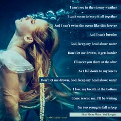 Avril Lavigne - Head Above Water Such a Beautiful and Meaningful song I love it! ❤️ One of my favourite songs by Avril Lavigne. Music Quotes, Life Quotes, Qoutes, Avril Lavigne Songs, Inspirational Song Lyrics, Storm Quotes, Metal Songs, Water Quotes, Musik