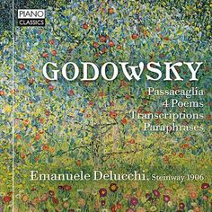 Godowsky: Original Piano Works and Transcriptions de Emanuele Delucchi