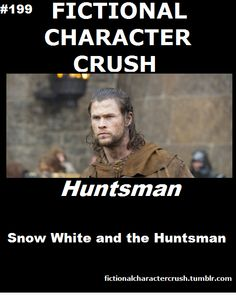 Fictional Character Crush: The Huntsman absolutely! Looks way better this way than in Thor! Fictional Heroes, Fictional Characters, Thor, Snowwhite And The Huntsman, Hemsworth Brothers, Geek Girls, My Tumblr, Chris Hemsworth, Celebrity Crush