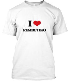 I Love Rembetiko White T-Shirt Front - This is the perfect gift for someone who loves Rembetiko. Thank you for visiting my page (Related terms: I heart Rembetiko,I Love,I Love REMBETIKO,REMBETIKO,music,singing,song,songs,ballad,radio,music genr ...)