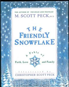 The Friendly Snowflake::by M.Scott Peck illustrated by Christopher Peck 1992 Christmas Books, Christmas Music, A Christmas Story, Elf Names, True Meaning Of Christmas, Crazy Day, Life Philosophy, Cozy Mysteries, Book Collection