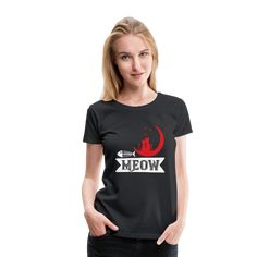 Geschenke Shop   meow - Frauen Premium T-Shirt Sweat Shirt, Sport T Shirt, Geile T-shirts, T Shirt Designs, Viscose Fabric, Pullover, Hoodie Dress, How To Roll Sleeves, Women Brands
