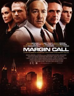Margin Call , starring Zachary Quinto, Stanley Tucci, Kevin Spacey, Paul Bettany. Follows the key people at an investment bank, over a 24-hour period, during the early stages of the financial crisis. #Drama #Thriller