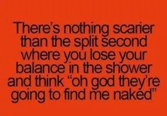 There is nothing scarier.....