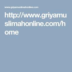 http://www.griyamuslimahonline.com/home